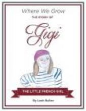 The Story of Gigi a Little French Girl